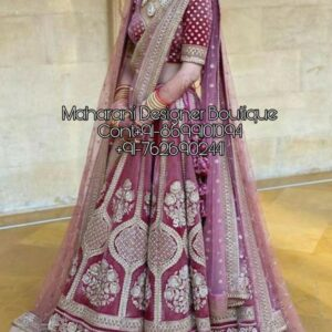 Bridal Lehenga Designer   Maharani Designer Boutique